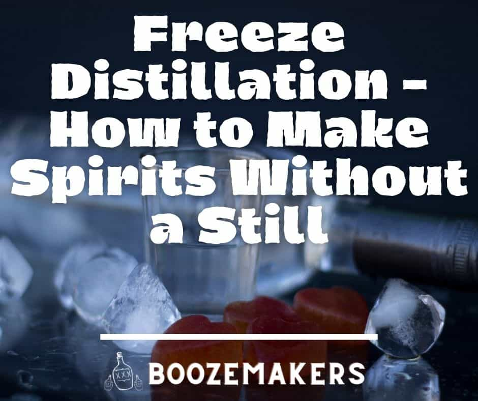 Freeze Distillation - How to Make Spirits Without a Still