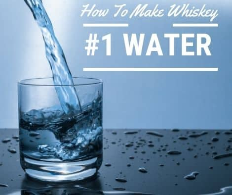 how to make whiskey start with water