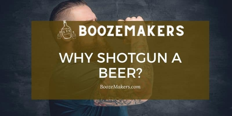 why shotgun a beer?