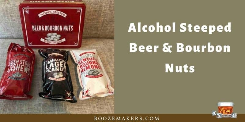 Alcohol Steeped Beer & Bourbon Nuts