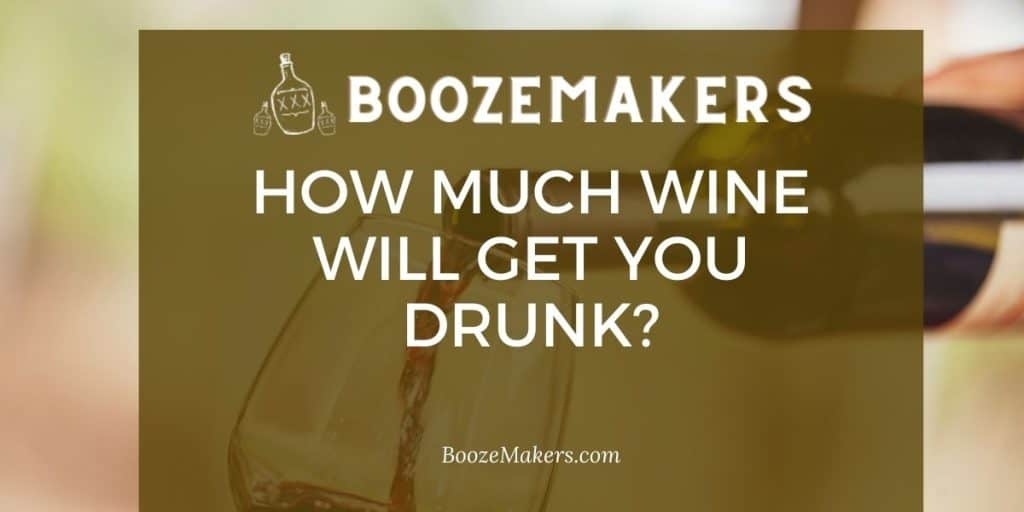 How Much Wine Will Get You Drunk?