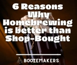 6 Reasons Why Homebrewing Wine Is Better Than Store-Bought
