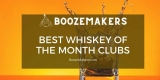 Best Whiskey of the Month Club Reviews – 2021 Edition