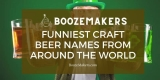 Funniest and Most Outrageous Beer Names – A to Z List